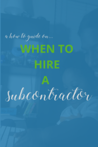 When to hire a subcontractor | Virtual Expectations